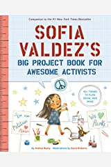 Sofia Valdez's Big Project Book for Awesome Activists (The Questioneers) Kindle Edition