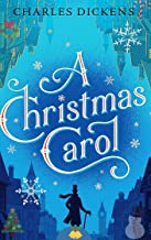 A CHRISTMAS CAROL IN PROSE: BEING A Ghost Story of Christmas