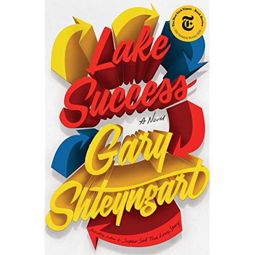 8620f0f6 Lake Success: A Novel - Kindle edition by Gary Shteyngart ...