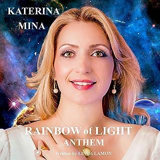 Rainbow of Light Anthem