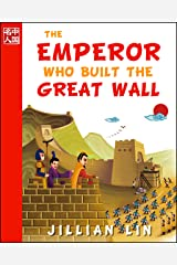 The Emperor Who Built The Great Wall (illustrated kids books, picture book biographies, bedtime stories for kids, Chinese history and culture): Qin Shihuang (Once Upon A Time In China) Kindle Edition