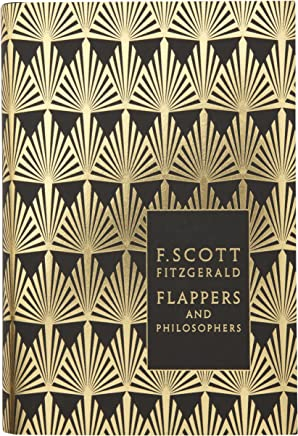 Modern Classics Flappers and Philosophers: The Collected Short Stories Of F Scott Fitzgerald (Penguin F. Scott Fitzgerald Hardback Collection)