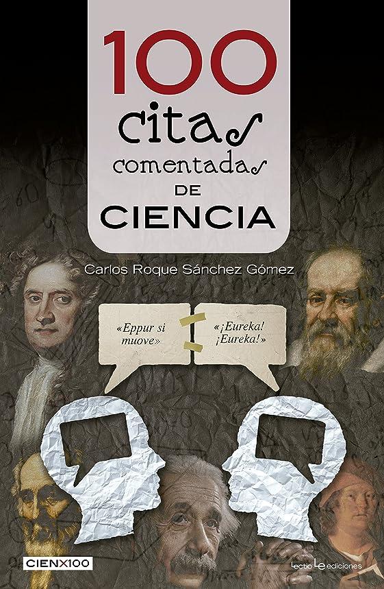 薄める心配批判する100 citas comentadas de ciencia (Cien x 100 no 23) (Spanish Edition)