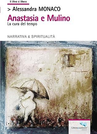 Anastasia e Mulino (il libro si libera Vol. 164)
