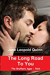 The Long Road To You: The Brothers Agee - Nick Kindle Edition