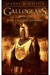 Galloglass Book V : Every Deed Into Judgement Kindle Edition