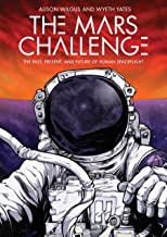 The Mars Challenge: The Past, Present, and Future of Human Spaceflight (English Edition)