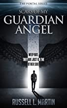 Scars of My Guardian Angel: An Epic Science Fiction & Fantasy Novel (The Portal Series Book 1)