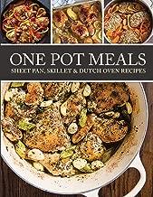One Pot Meals: Sheet pan, Skillet & Dutch Oven Recipes