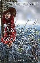 Le Scandale des eaux folles: Tome 1 (Saga Le Scandale des eaux folles) (French Edition)