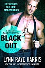 Black Out (A Black's Bandits Novel): HOT Heroes for Hire: Mercenaries Kindle Edition