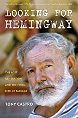 Looking for Hemingway: The Lost Generation and the Final Rite of Passage Paperback