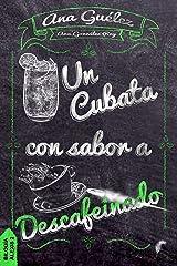 Un cubata con sabor a descafeinado (Bilogía Alexis nº 2) (Spanish Edition) Kindle Edition