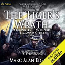 The Tiger's Wrath: Chronicles of an Imperial Legionary Officer, Book 5