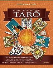 O Livro Completo do Tarô: Um Guia Prático de Referências Cruzadas com a Cabala, Numerologia, Psicologia Junguiana, Históri...