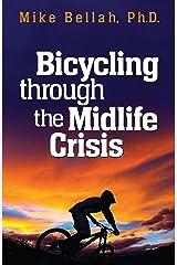 Bicycling through the Midlife Crisis Kindle Edition