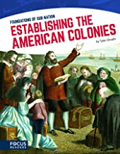 Foundations of Our Nation: Establishing the American Colonies
