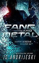 Fang & Metal: A Science Fiction Vampire Detective Novel (Vampire Detective Midnight Book 4)