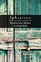 Ephesians: Breaking Down Barriers & Living Secure