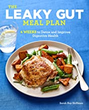 The Leaky Gut Meal Plan: 4 Weeks to Detox and Improve Digestive Health
