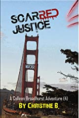 Scarred Justice: A Colleen Broadhurst Adventure [4] (A Colleen Broadhurst Adventure Series) Kindle Edition
