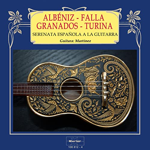 Serenata española a la guitarra: Albéniz - Granados - Falla ...