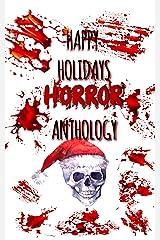 Happy Holidays: Horror Anthology Kindle Edition