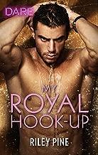 My Royal Hook-Up: A Scorching Hot Romance (Arrogant Heirs Book 3)