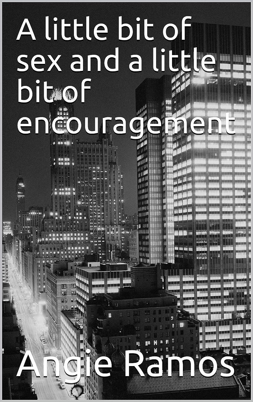 ブロッサム囲い定数A little bit of sex and a little bit of encouragement (English Edition)