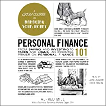 Personal Finance 101: From Saving and Investing to Taxes and Loans, an Essential Primer on Personal Finance