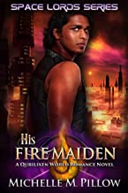 His Fire Maiden: A Qurilixen World Novel (Space Lords Book 2)