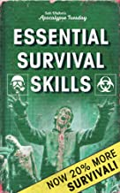 Essential Survival Skills: A Post Apocalyptic Survival Guide for Beginners, and Scouts Guide to the Zombie Apocalypse: An Elegant Collaboration of Disaster ... Emergencies! (Apocalypse Tuesday Book 2)