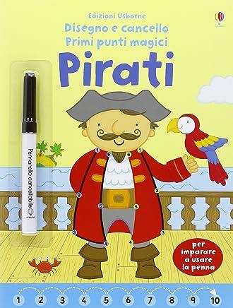 Pirati. Disegno e cancello. Primi punti magici. Ediz. illustrata. Con gadget