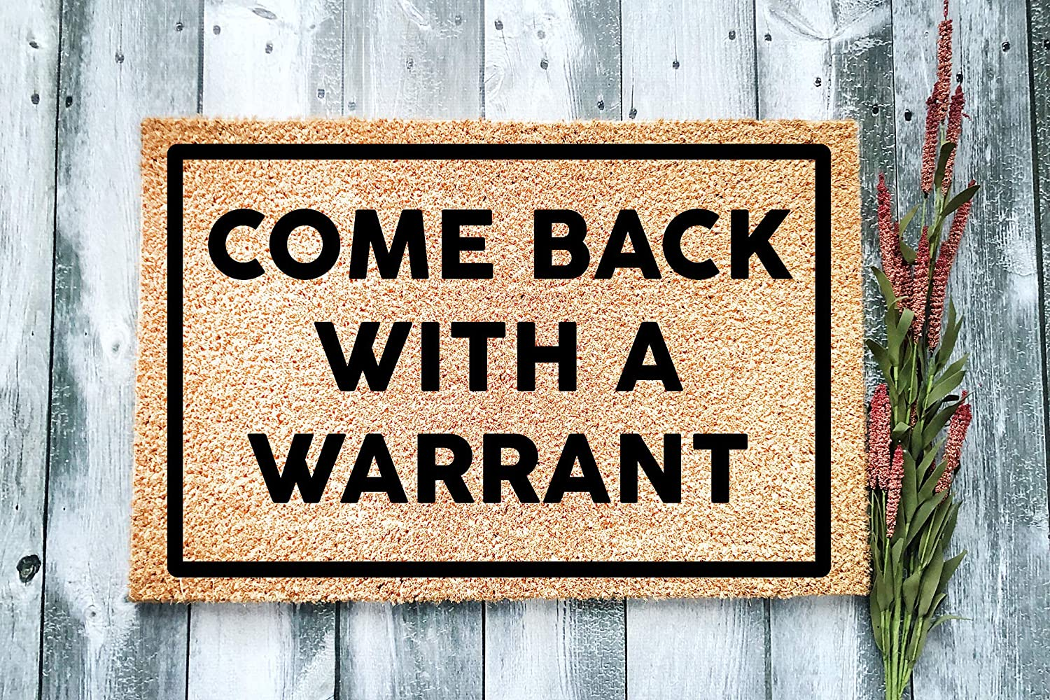 Come Back With a Warrant Premium 2021 autumn and Limited price winter new Quality - Doormat