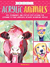 Colorways: Acrylic Animals:Tips, techniques, and step-by-step lessons for learning to paint whimsical artwork in vibrant acrylic