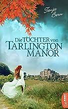 Die Töchter von Tarlington Manor (German Edition)