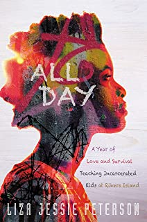 All Day: A Year of Love and Survival Teaching Incarcerated Kids at Rikers Island