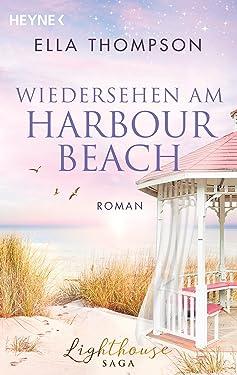 Wiedersehen am Harbour Beach: Roman (Die Lighthouse-Saga 3) (German Edition)