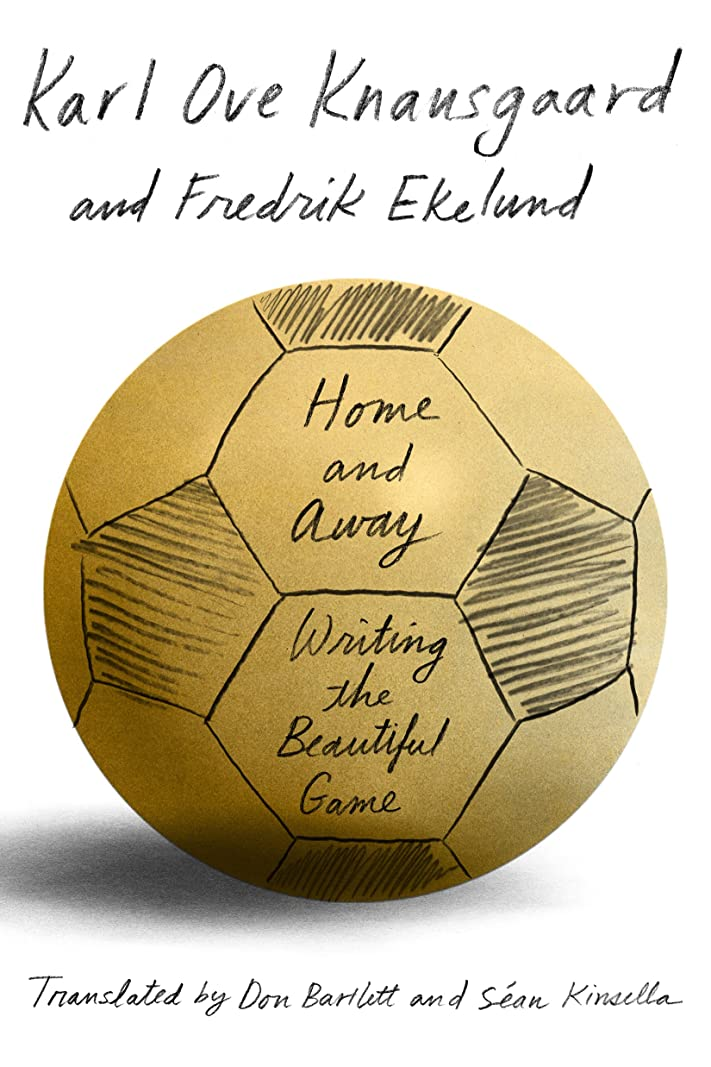 グレートオーク召集する洗剤Home and Away: Writing the Beautiful Game (English Edition)