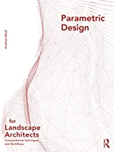 Parametric Design for Landscape Architects: Computational Techniques and Workflows (English Edition)