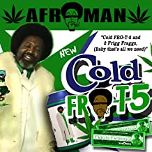 Cold Fro-T-5 and Two Frigg Fraggs [Explicit]