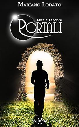 Portali (Luce e Tenebre Vol. 2)