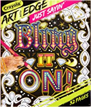 Crayola Art with Edge, Just Sayin' 2, Adult Coloring, 32 Quote Coloring Pages 04-0512
