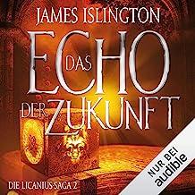 Das Echo der Zukunft: Die Licanius-Saga 2