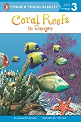 Coral Reefs: In Danger (Penguin Young Readers, Level 3) Kindle Edition