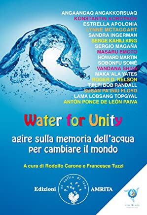 Water for Unity: agire sulla memoria dell'acqua per cambiare il mondo