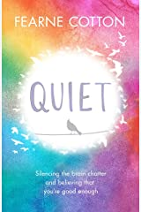 Quiet: Learning to silence the brain chatter and believing that you are good enough Kindle Edition