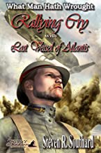 Rallying Cry with Last Vessel of Atlantis (What Man Hath Wrought Book 9)