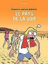 Les Pauv.avent.de Jérémie - tome 2 – Le Pays de la soif (Poisson Pilote) (French Edition)