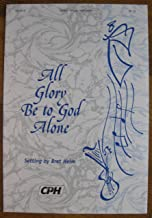 All Glory Be to God Alone (Sheet Music) (All Ehr Und Lob, Unison Voices & Keyboard)